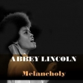 Abbey Lincoln - Abbey Lincoln: Melancholy '2017
