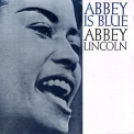 Abbey Lincoln - Abbey Is Blue '2018