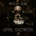 Wyclef Jean - April Showers (2CD) '2014