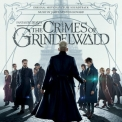 James Newton Howard - Fantastic Beasts: The Crimes Of Grindelwald (Motion Picture Soundtrack) '2018