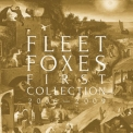 Fleet Foxes - First Collection: 2006-2009 (4CD) '2018