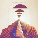 Natural Mighty - Reflection Of My Dreams '2018
