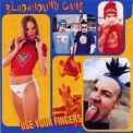Bloodhound Gang, The - Use Your Fingers '1995