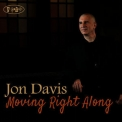 Jon Davis - Moving Right Along '2015