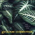 Groove Collective - Live ...and Hard To Find '2000