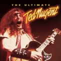 Ted Nugent - The Ultimate Ted Nugent (2CD) '2002