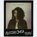 Alessia Cara - Here (The Remixes) '2016