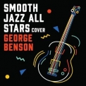 Smooth Jazz All Stars - Smooth Jazz Renditions Of George Benson (Instrumental) '2018