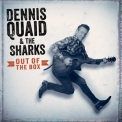 Dennis Quaid & The Sharks - Out Of The Box '2018