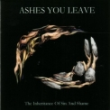 Ashes You Leave - The Inheritance Of Sin And Shame '2000