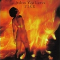Ashes You Leave - Fire '2002