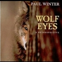 Paul Winter - Wolf Eyes (a Retrospective) '1989