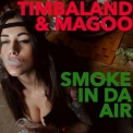 Timbaland - Smoke In Da Air '2015