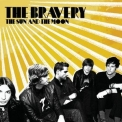 Bravery, The - The Sun And The Moon '2007