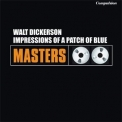 Walt Dickerson - Impressions Of A Patch Of Blue '2017