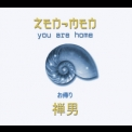 Zen-men - You Are Home '2006