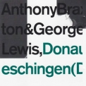 Anthony Braxton - Donaueschingen (Duo) 1976 '2015