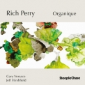 Rich Perry - Organique '2015