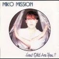 Miko Mission - How Old Are You '1985