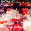 Scott Colley - Initial Wisdom '2014