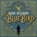 Mark Deutrom - The Blue Bird '2019
