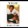 Wham! - Make It Big '1984