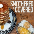 Whiskey Shivers - Smothered & Covered '2019
