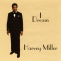 Harvey Miller - I Dream '2019