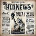Steel Woods, The - Old News '2019