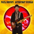 Paul Brown - Sunburst World '2012