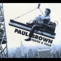 Paul Brown - Truth B Told '2014