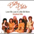 Dolly Dots - Love Me Just A Little Bit More (Greatest Hits) '2004