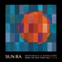 Sun Ra - Monorails And Satellites Vols. 1, 2 And 3 '2019
