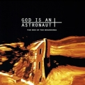 God Is An Astronaut - The End Of The Beginning '2002