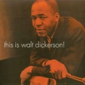 Walt Dickerson - This Is Walt Dickerson (Remastered) '2016
