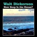 Walt Dickerson - How Deep Is The Ocean? '2016