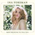 Ina Forsman - Been Meaning To Tell You [Hi-Res] '2019