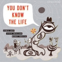 Jamie Saft, Steve Swallow & Bobby Previte - You Don't Know The Life [Hi-Res] '2019