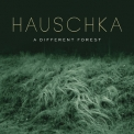 Hauschka - A Different Forest '2019