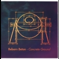 Beborn Beton - Concrete Ground '1994