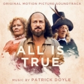 Patrick Doyle - All Is True (Original Motion Picture Soundtrack) '2019