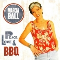 Marcia Ball - Peace, Love & BBQ '2008