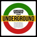 Underground All Stars - Conscious Sounds Presents Undergroud Dub '2019