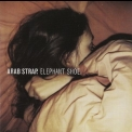 Arab Strap - Elephant Shoe '2000
