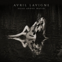 Avril Lavigne - Head Above Water [Hi-Res] '2019