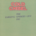 Cold Chisel - The Barking Spiders Live 1983 '1984