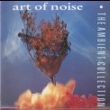 Art Of Noise, The - The Ambient Collection '1990