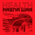 Health - Arena War (Official Soundtrack) '2019