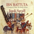Jordi Savall - Ibn Battuta, The Traveller of Islam '2019
