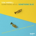Tom Harrell - Something Gold, Something Blue [Hi-Res] '2018